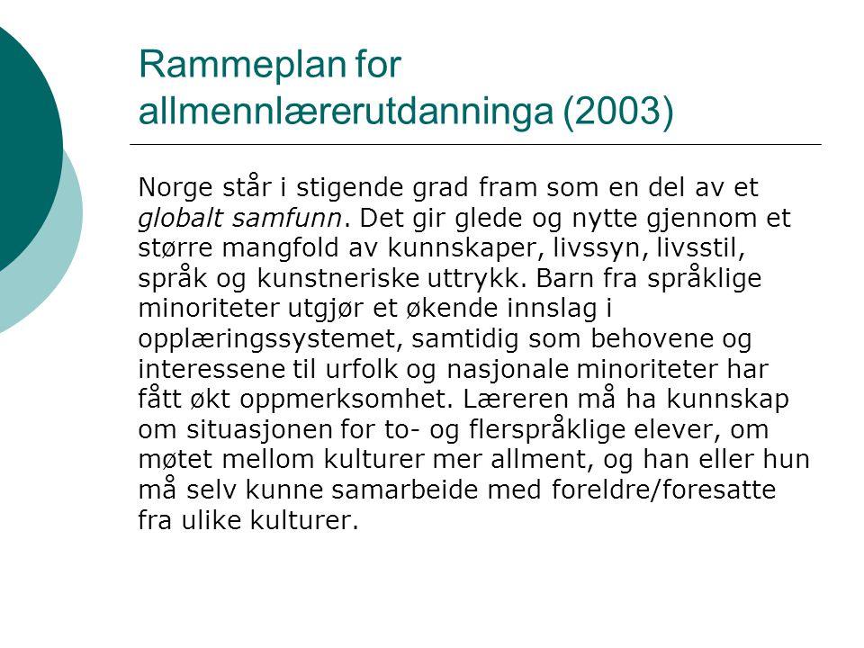 Rammeplan for allmennlærerutdanninga (2003) Norge står i stigende grad fram som en del av et globalt samfunn.