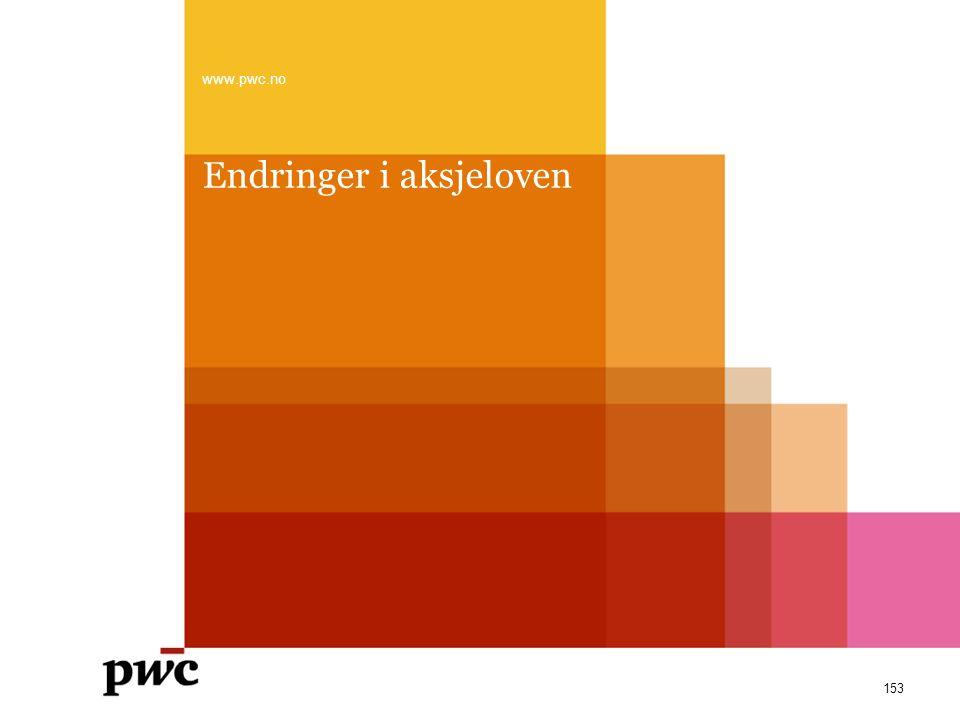 Endringer i aksjeloven www.pwc.no 153