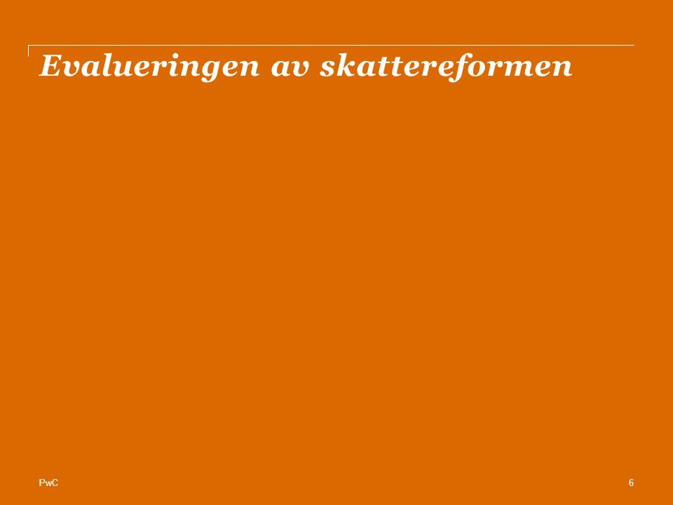 PwC Skattereformen - evaluering Finansminister Sigbjørn Johnsen presenterte fredag 1.