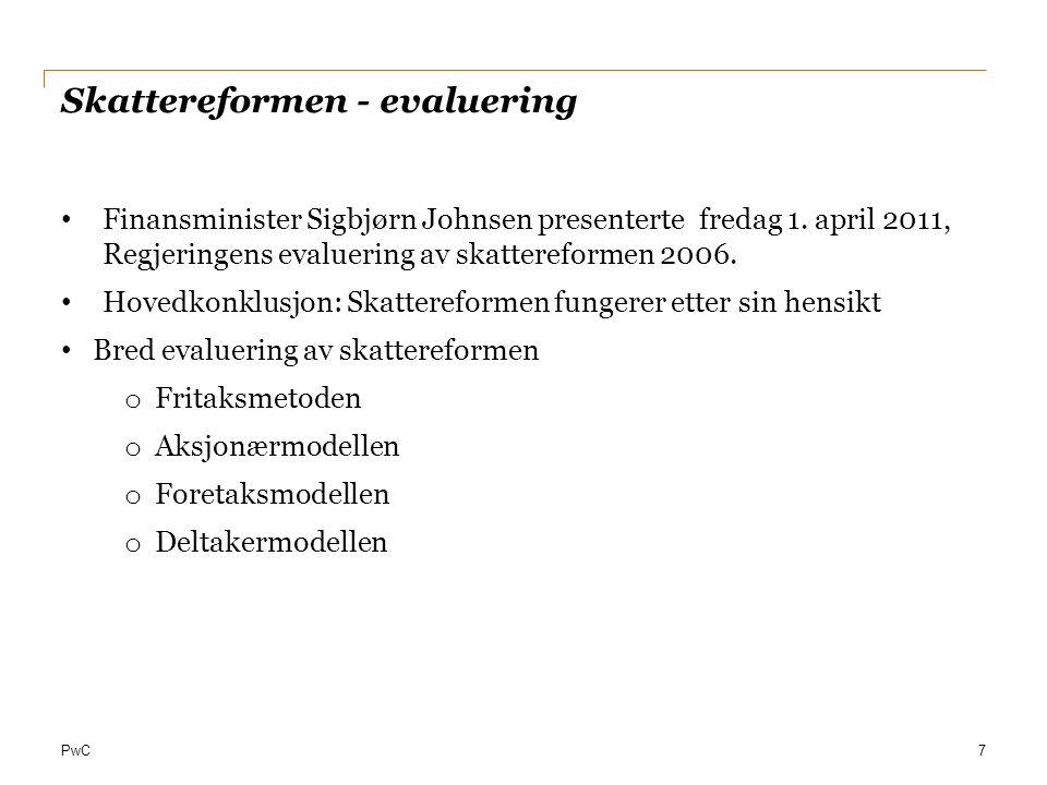 PwC Skattereformen - evaluering Finansminister Sigbjørn Johnsen presenterte fredag 1. april 2011, Regjeringens evaluering av skattereformen 2006. Hove