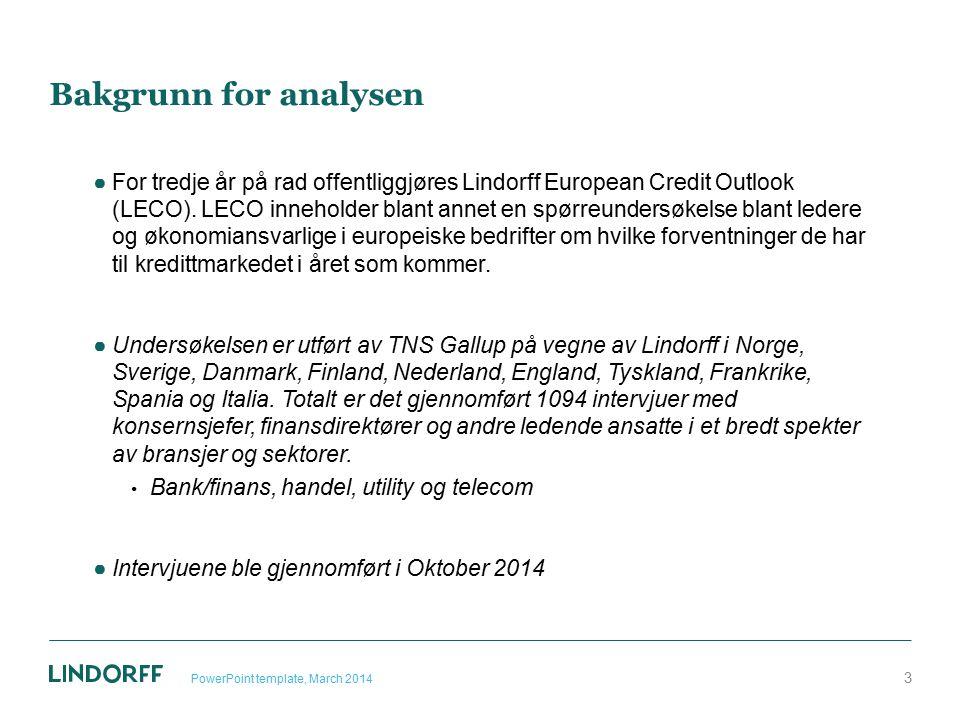 Bakgrunn for analysen ●For tredje år på rad offentliggjøres Lindorff European Credit Outlook (LECO). LECO inneholder blant annet en spørreundersøkelse