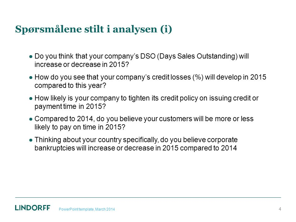 Spørsmålene stilt i analysen (ii) ●Do you believe consumer payment defaults will increase or decrease in your country in 2015 compared to 2014.