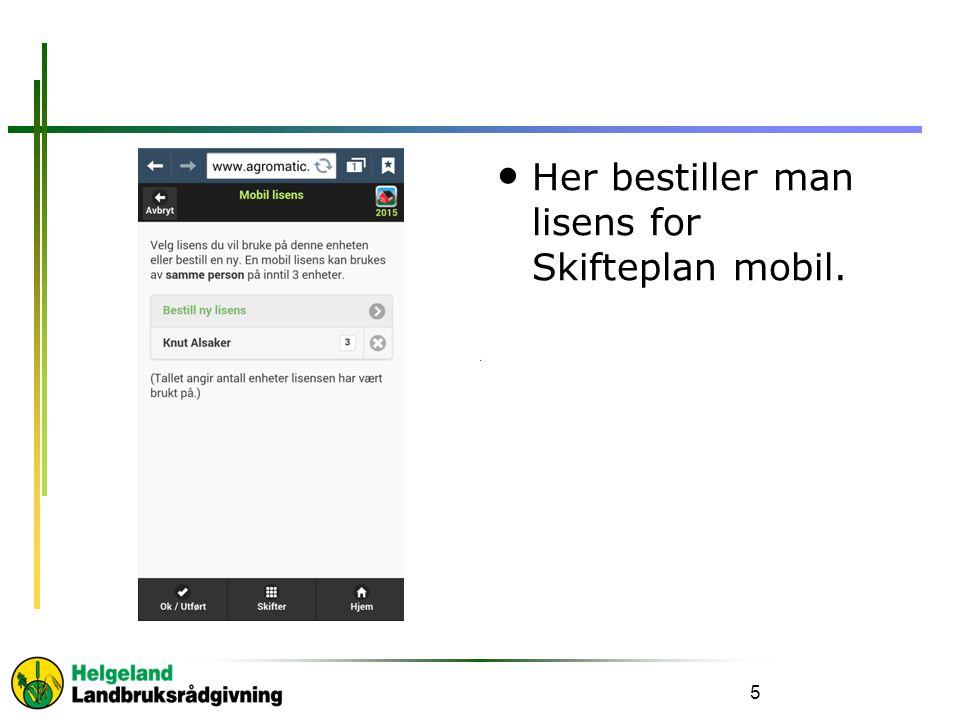 Her bestiller man lisens for Skifteplan mobil. 5
