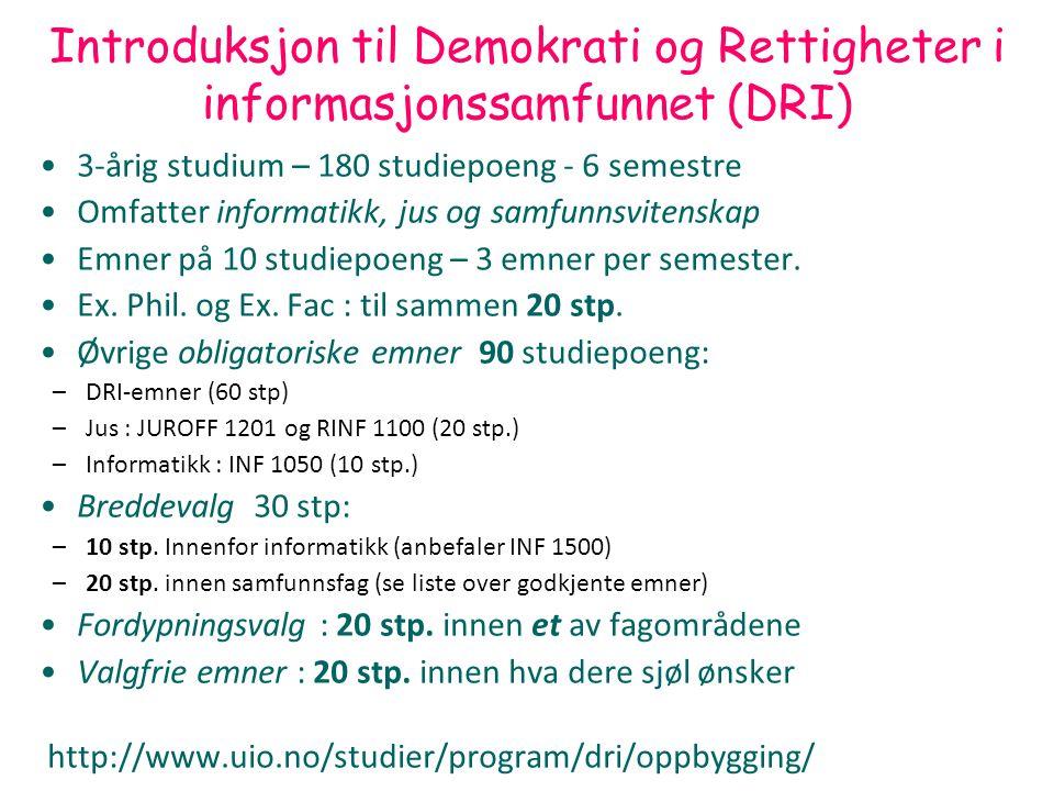 DRI 1001 Digital forvaltning Introduksjon 130809 Arild Jansen 1 Introduksjon til Demokrati og Rettigheter i informasjonssamfunnet (DRI) 3-årig studium