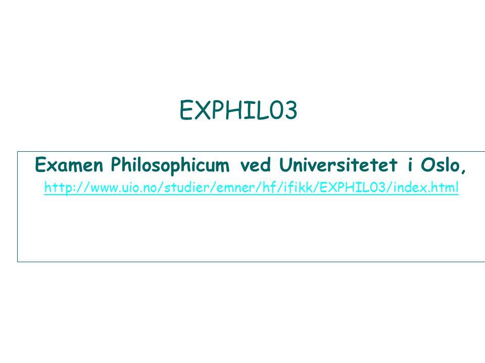 EXPHIL03 Examen Philosophicum ved Universitetet i Oslo, http://www.uio.no/studier/emner/hf/ifikk/EXPHIL03/index.html