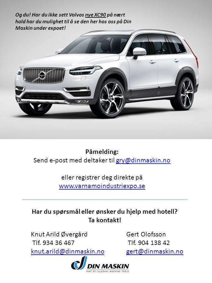 Påmelding: Send e-post med deltaker til gry@dinmaskin.nogry@dinmaskin.no eller registrer deg direkte på www.varnamoindustriexpo.se www.varnamoindustriexpo.se Og du.
