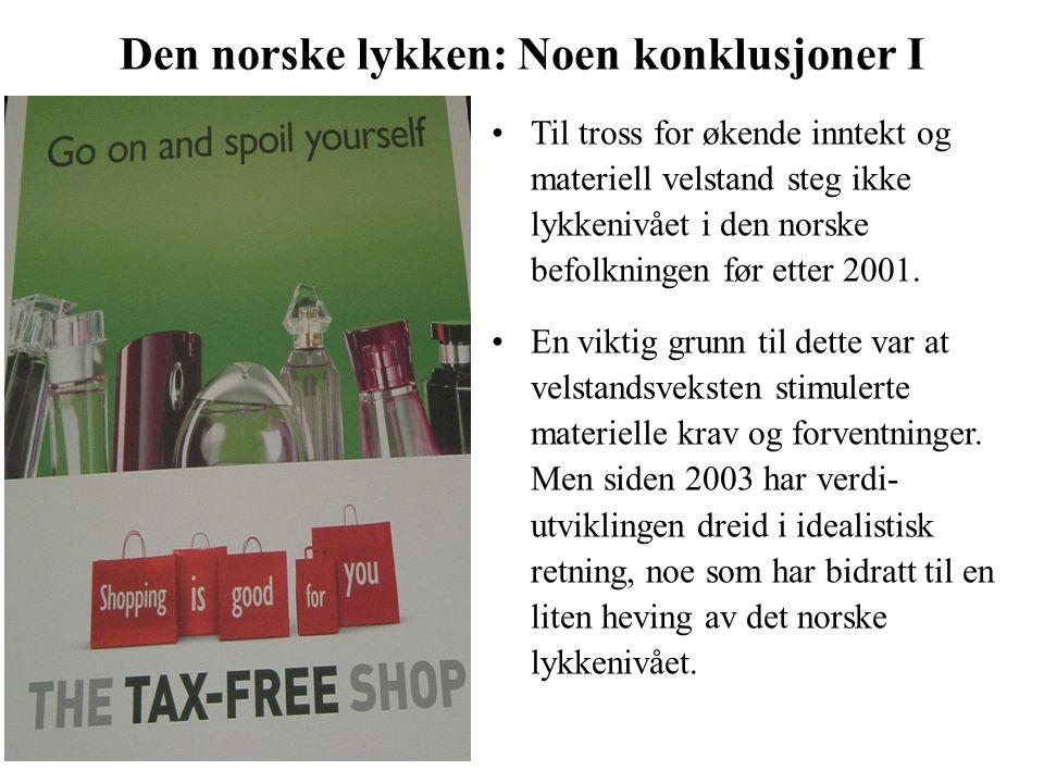 Til tross for økende inntekt og materiell velstand steg ikke lykkenivået i den norske befolkningen før etter 2001.