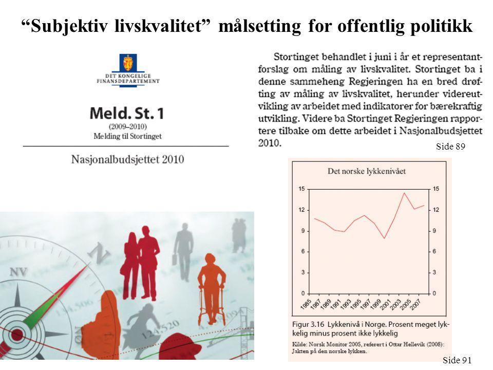 Subjektiv livskvalitet målsetting for offentlig politikk Side 89 Side 91