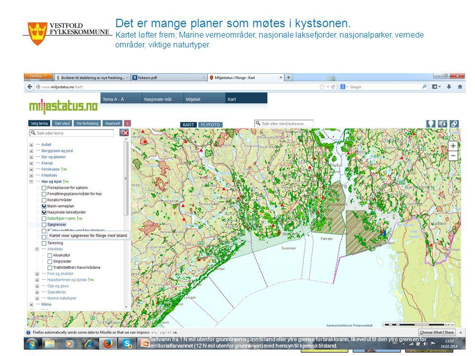 www.vfk.no Det er mange planer som møtes i kystsonen.