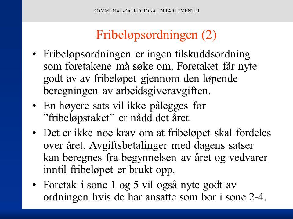 KOMMUNAL- OG REGIONALDEPARTEMENTET Fribeløpsordningen (2) Fribeløpsordningen er ingen tilskuddsordning som foretakene må søke om.