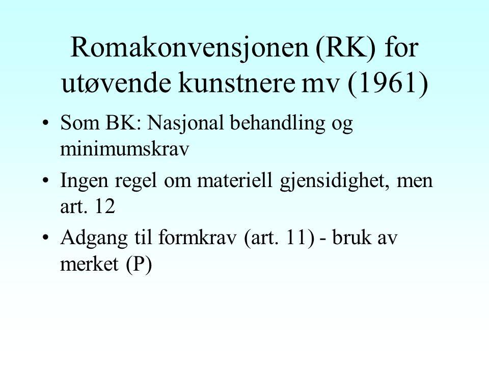 Bernkonvensjonen for litterære og kunstneriske verk (1886) Problemet med tilslutning til ulike tekster - forsvinnende Prinsippet om nasjonal behandling (art.