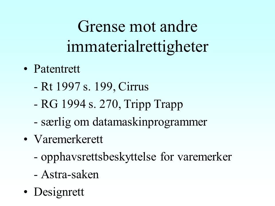 Grense mot andre immaterialrettigheter Patentrett - Rt 1997 s.