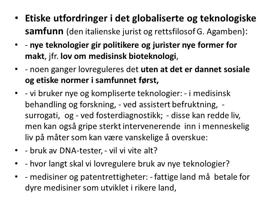 Etiske utfordringer i det globaliserte og teknologiske samfunn (den italienske jurist og rettsfilosof G. Agamben) : - nye teknologier gir politikere o