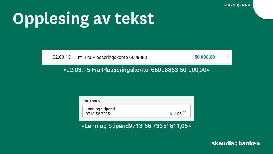 «Usynlig» tekst Opplesing av tekst «02.03.15 Fra Plasseringskonto 66008853 50 000,00» «Lønn og Stipend9713 56 73351611,05»
