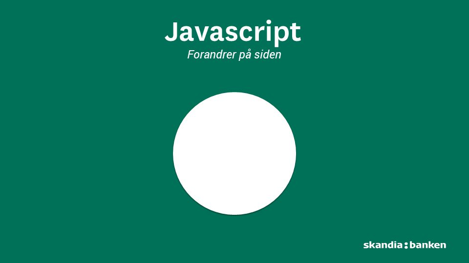 Javascript Forandrer på siden