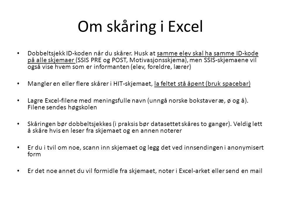 Om skåring i Excel Dobbeltsjekk ID-koden når du skårer. Husk at samme elev skal ha samme ID-kode på alle skjemaer (SSIS PRE og POST, Motivasjonsskjema