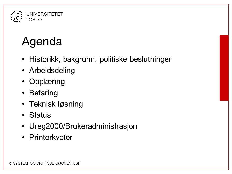 © SYSTEM- OG DRIFTSSEKSJONEN, USIT UNIVERSITETET I OSLO USITs oppgave - Opplæring Opplæringspakke for PCvakter.
