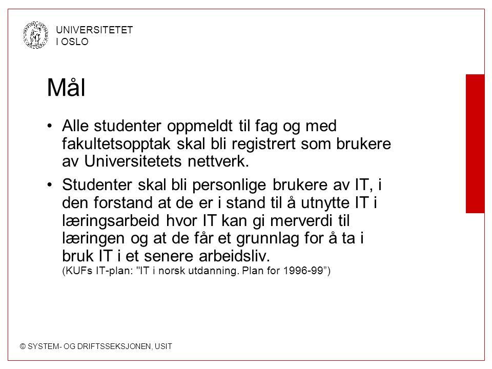 © SYSTEM- OG DRIFTSSEKSJONEN, USIT UNIVERSITETET I OSLO Bygging av brukere (I) Må trigges Bygger ny bruker, kun når studenten ikke har noen annen fra før av.