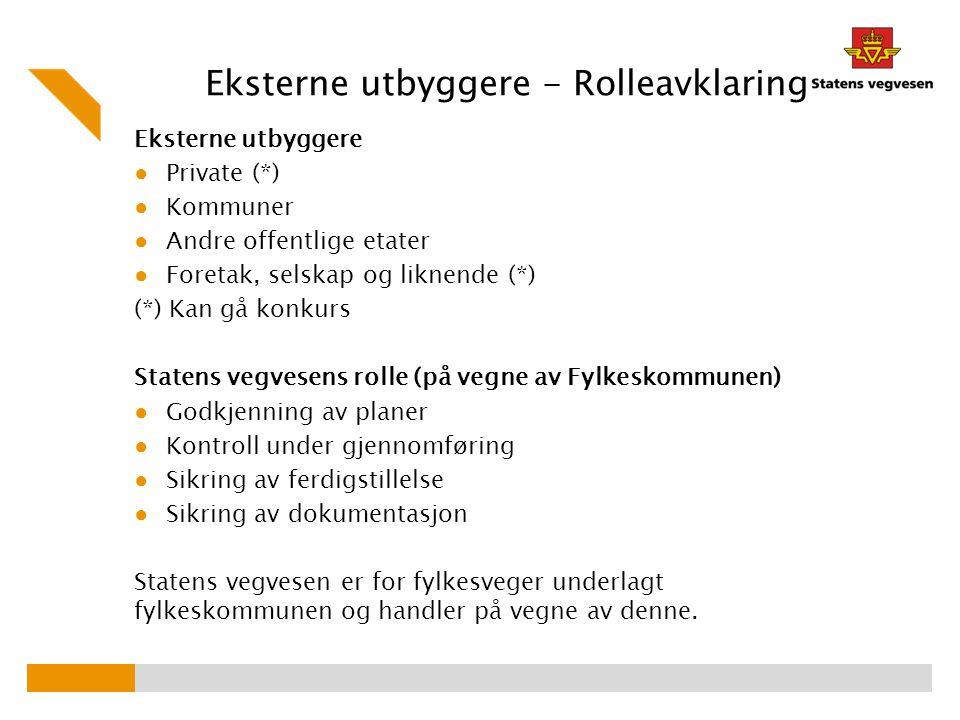Krav fra Statens vegvesen ved privat utbygger Kommuneplaner og kommunedelplaner ● Gi signal angående rekkefølgekrav.