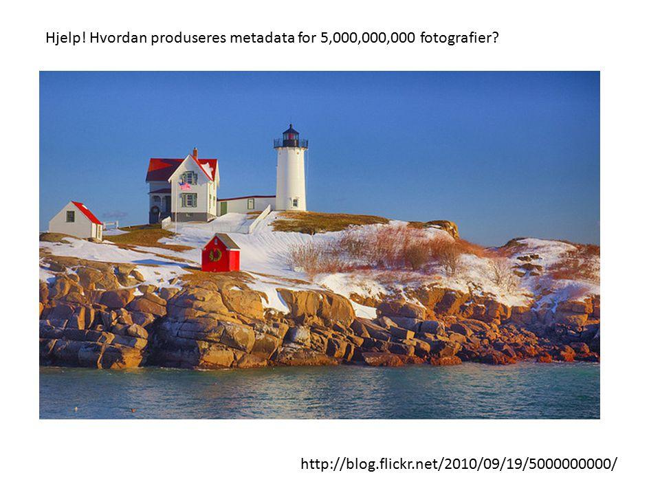 http://blog.flickr.net/2010/09/19/5000000000/ Hjelp! Hvordan produseres metadata for 5,000,000,000 fotografier?
