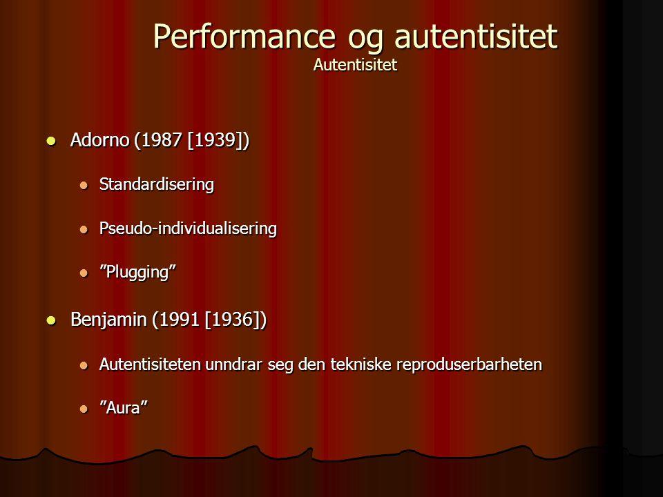 "Adorno (1987 [1939]) Adorno (1987 [1939]) Standardisering Standardisering Pseudo-individualisering Pseudo-individualisering ""Plugging"" ""Plugging"" Benj"