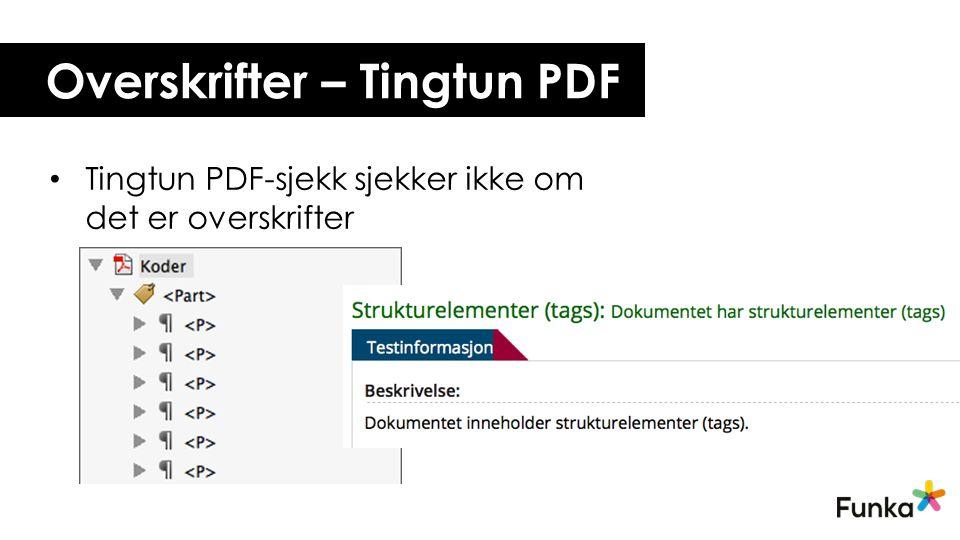 Overskrifter – Tingtun PDF Tingtun PDF-sjekk sjekker ikke om det er overskrifter