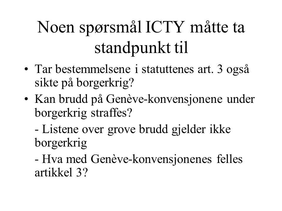Noen spørsmål ICTY måtte ta standpunkt til Tar bestemmelsene i statuttenes art. 3 også sikte på borgerkrig? Kan brudd på Genève-konvensjonene under bo