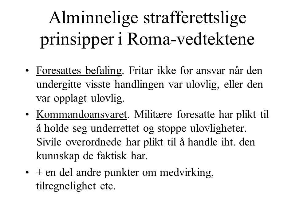 Alminnelige strafferettslige prinsipper i Roma-vedtektene Foresattes befaling. Fritar ikke for ansvar når den undergitte visste handlingen var ulovlig