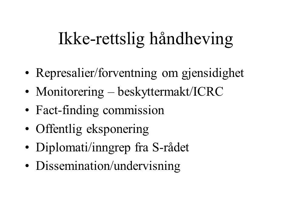 Ikke-rettslig håndheving Represalier/forventning om gjensidighet Monitorering – beskyttermakt/ICRC Fact-finding commission Offentlig eksponering Diplo