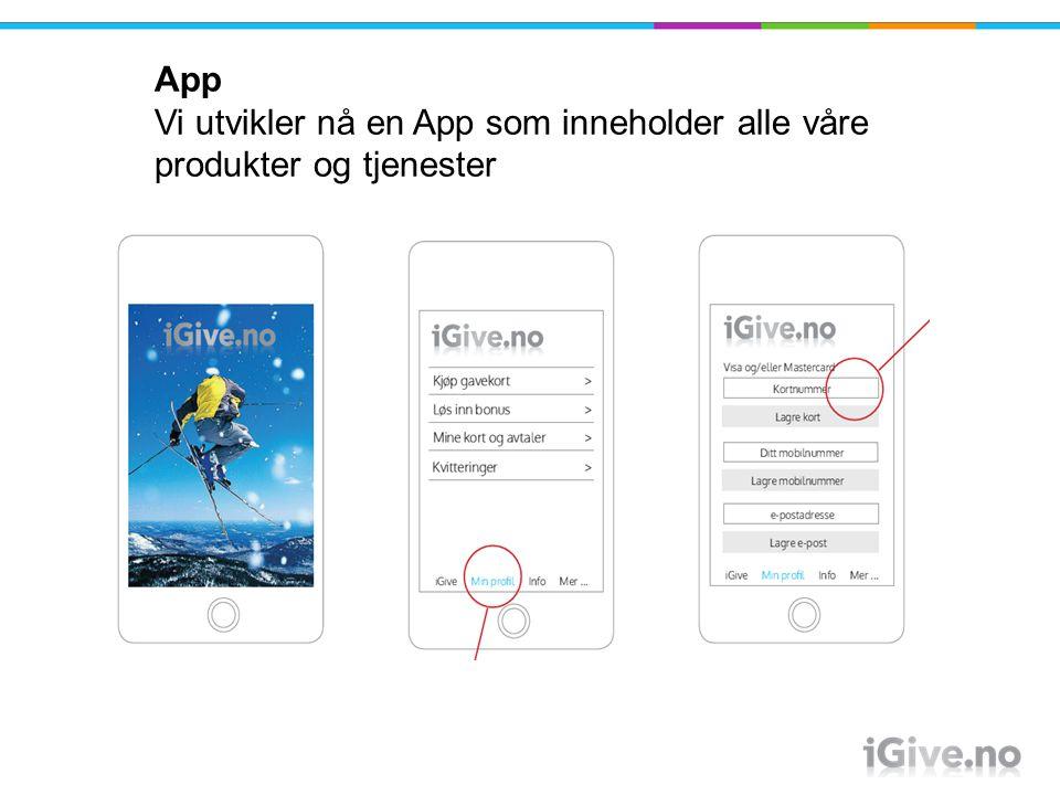 App Vi utvikler nå en App som inneholder alle våre produkter og tjenester