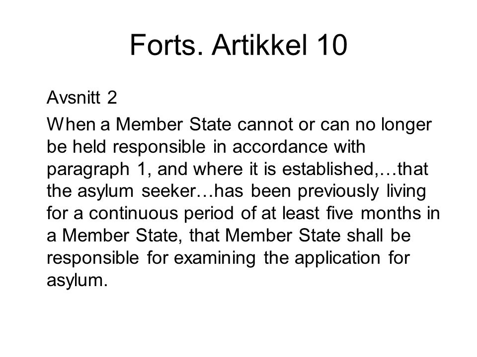 Forts. Artikkel 10 Avsnitt 2 When a Member State cannot or can no longer be held responsible in accordance with paragraph 1, and where it is establish