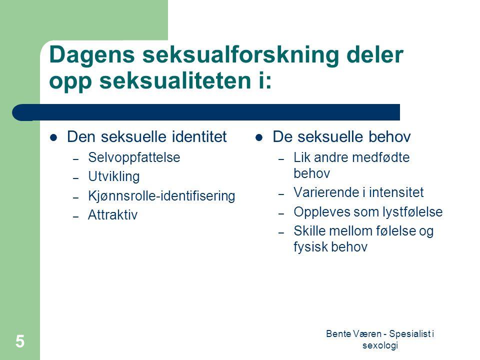 Bente Væren - Spesialist i sexologi 16 SS - Spesific Suggestions Dette gjelder noen i populasjonen.