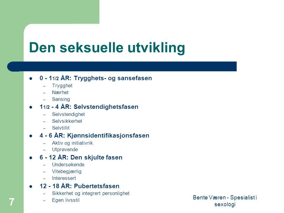Bente Væren - Spesialist i sexologi 18 Hvordan gi råd innen feltet P og LI.