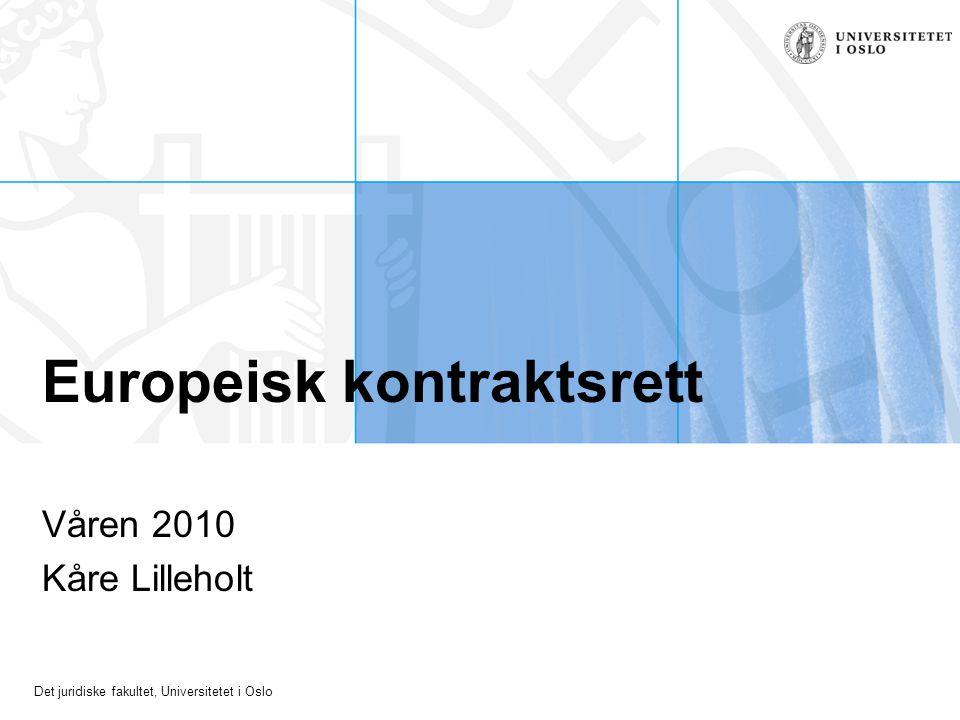 Det juridiske fakultet, Universitetet i Oslo DCFR Oppbygging som lovbok Kontraktsretten –allmenne reglar om avtaleinngåing og obligasjonsrett –reglar om spesielle kontraktstypar