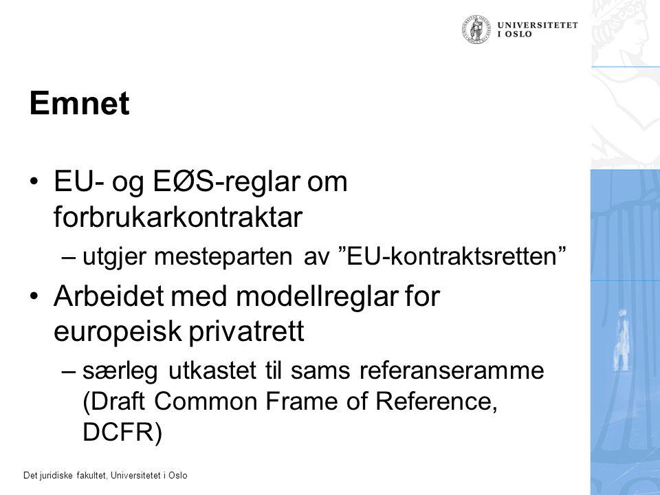 Det juridiske fakultet, Universitetet i Oslo Fellesskapsreglar om forbrukarvern Viktige direktiv –dørsal (85/577) –pakkereiser (90/314) –urimelege avtalevilkår (93/13) –fjernsal (97/7) –forbrukarkjøp (99/44) –forbrukarkreditt (2008/48) –tidspartar (2008/122)