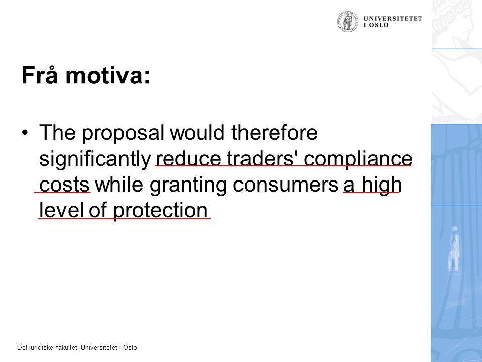 Det juridiske fakultet, Universitetet i Oslo Konsekvensar av fullharmonisering Reduksjon av forbrukarvernet –reklamasjonsfristar i kjøp –val av mishaldsverknader –direktekrav.