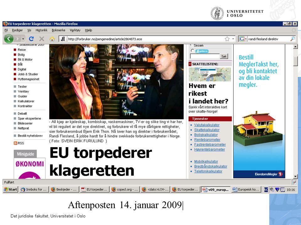 Det juridiske fakultet, Universitetet i Oslo Aftenposten 14. januar 2009|