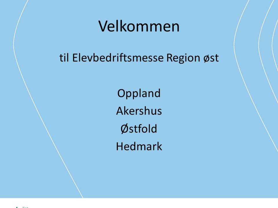 Velkommen til Elevbedriftsmesse Region øst Oppland Akershus Østfold Hedmark