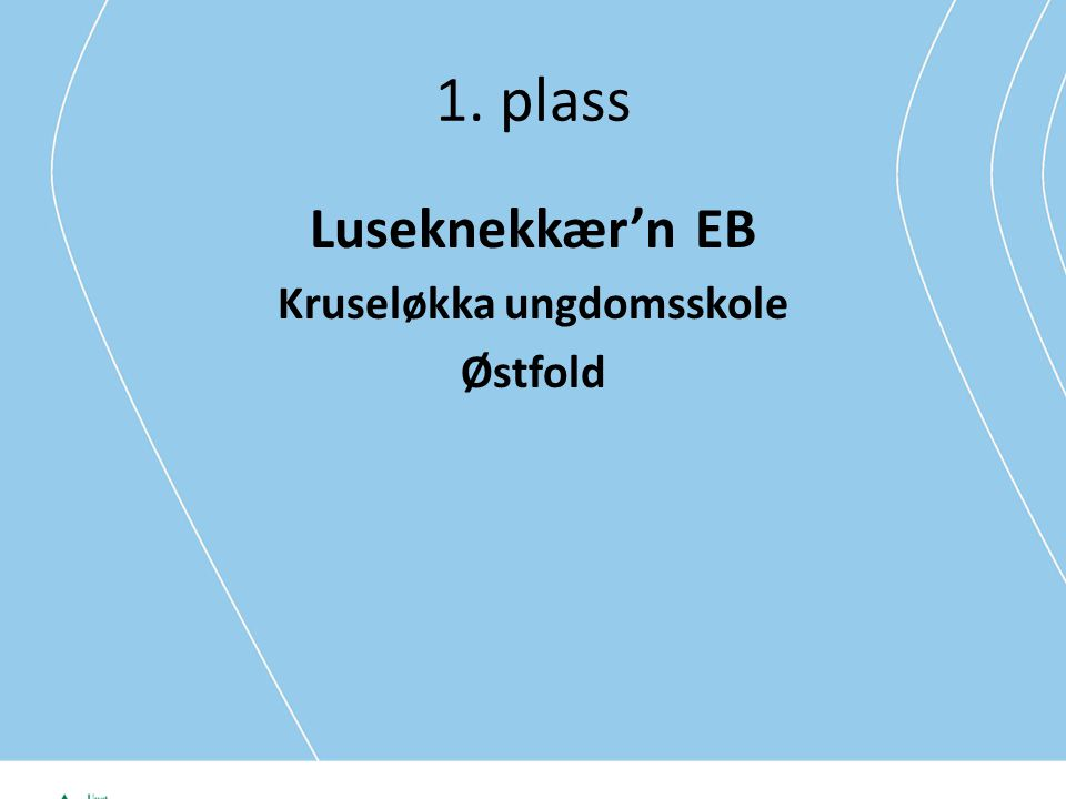 1. plass Luseknekkær'n EB Kruseløkka ungdomsskole Østfold