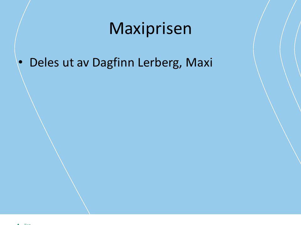 Maxiprisen Deles ut av Dagfinn Lerberg, Maxi