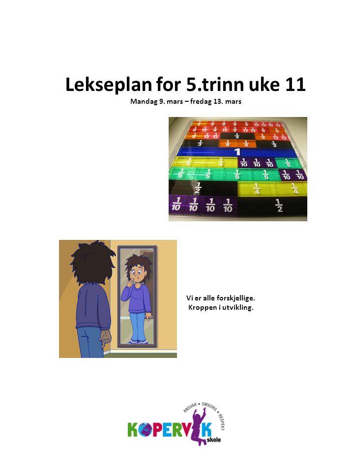Lekseplan for 5.trinn uke 11 Mandag 9. mars – fredag 13.
