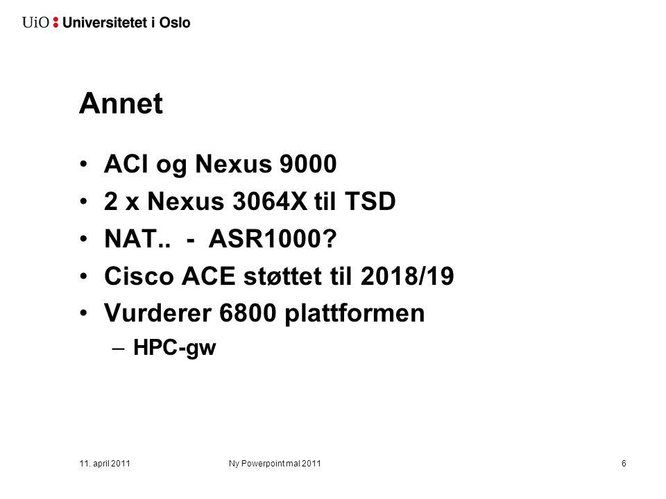 Annet ACI og Nexus 9000 2 x Nexus 3064X til TSD NAT.. - ASR1000? Cisco ACE støttet til 2018/19 Vurderer 6800 plattformen –HPC-gw 11. april 2011Ny Powe