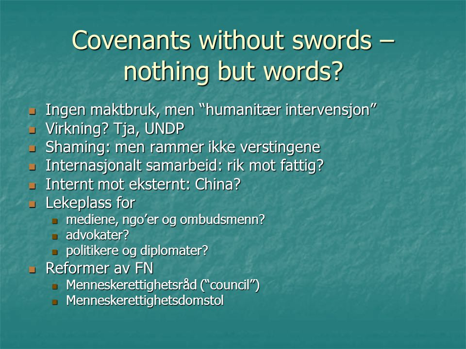 Covenants without swords – nothing but words.
