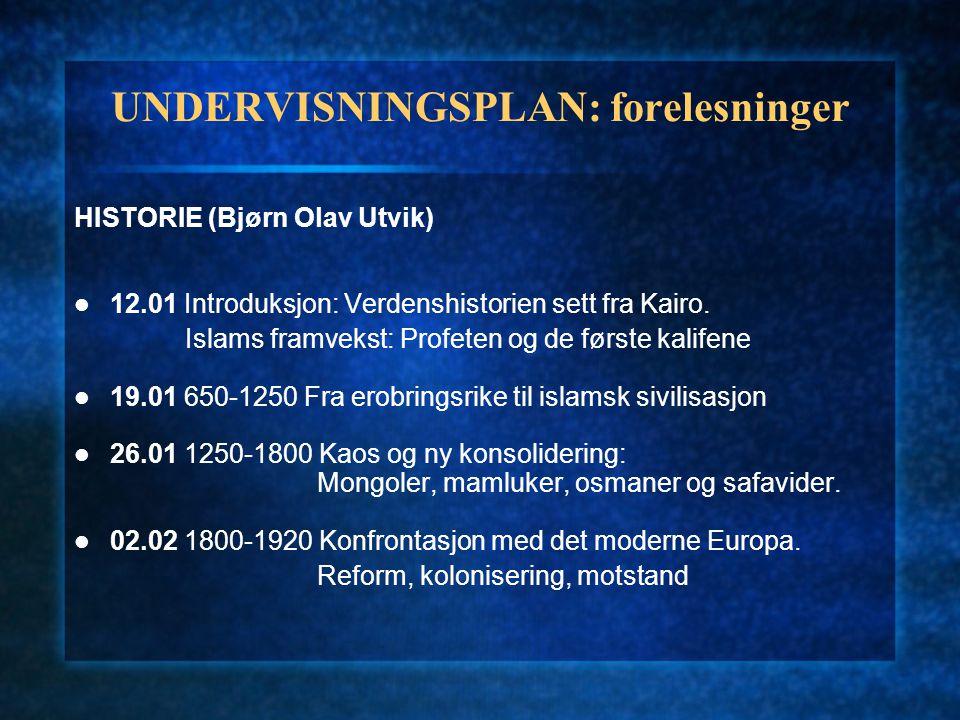 UNDERVISNINGSPLAN: forelesninger HISTORIE (Bjørn Olav Utvik) 12.01 Introduksjon: Verdenshistorien sett fra Kairo.
