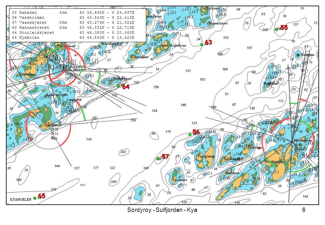 Sordyroy - Sulfjorden - Kya6 55 Habadan 54m 63 46.698N - 8 24.637E 56 Vassholmen 63 45.543N - 8 22.415E 57 Vassskjeret 88m 63 45.279N - 8 21.582E 63 H