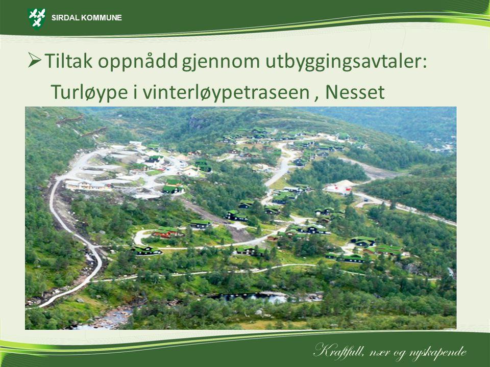 SIRDAL KOMMUNE Kraftfull, nær og nyskapende  Tiltak oppnådd gjennom utbyggingsavtaler: Turløype i vinterløypetraseen, Nesset
