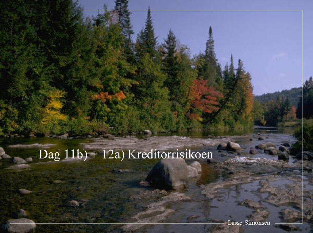 Lasse Simonsen Dag 11b) + 12a) Kreditorrisikoen