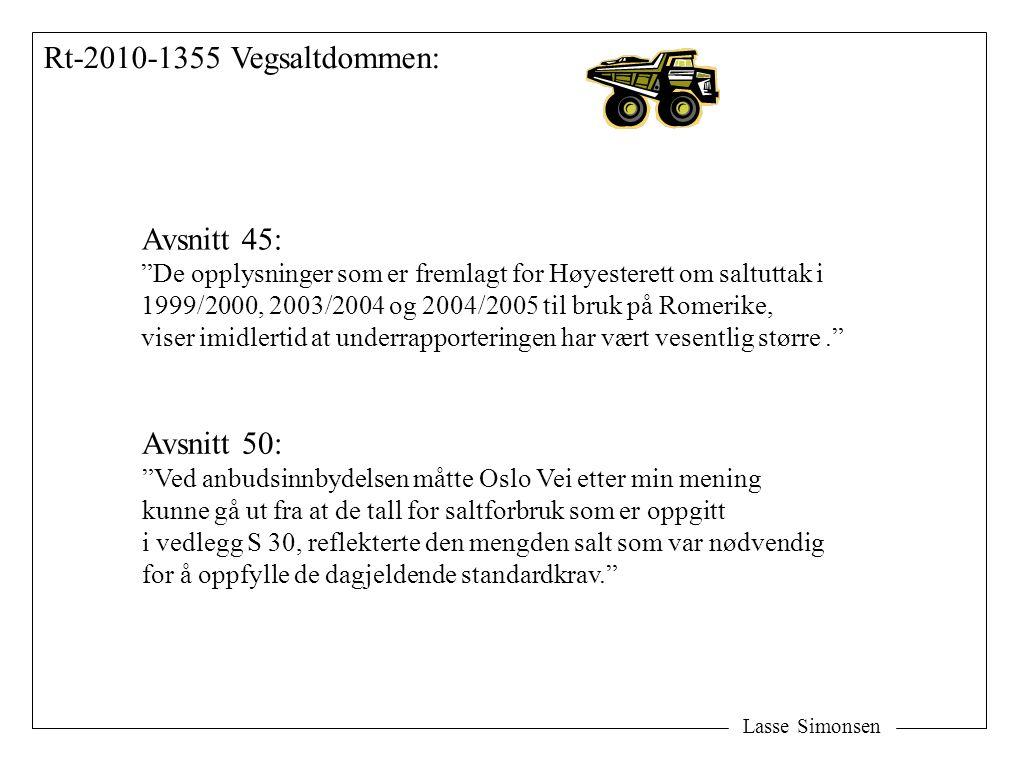 """Lasse Simonsen Rt-2010-1355 Vegsaltdommen: Avsnitt 50: """"Ved anbudsinnbydelsen måtte Oslo Vei etter min mening kunne gå ut fra at de tall for saltforbr"""