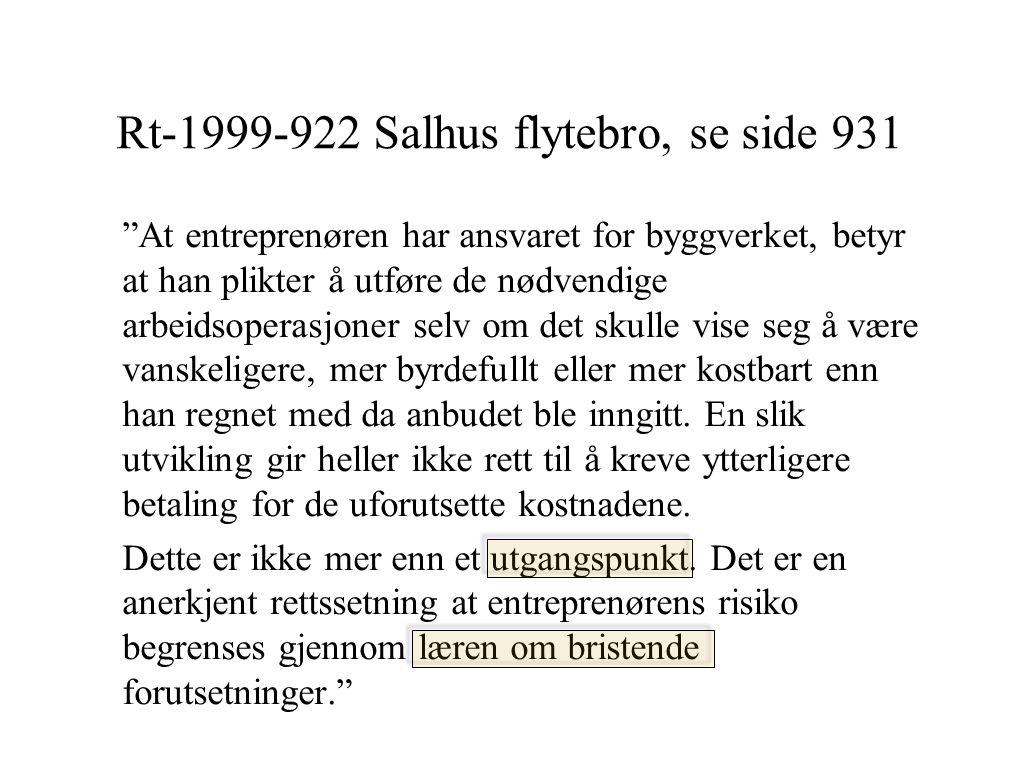 """Rt-1999-922 Salhus flytebro, se side 931 """"At entreprenøren har ansvaret for byggverket, betyr at han plikter å utføre de nødvendige arbeidsoperasjoner"""