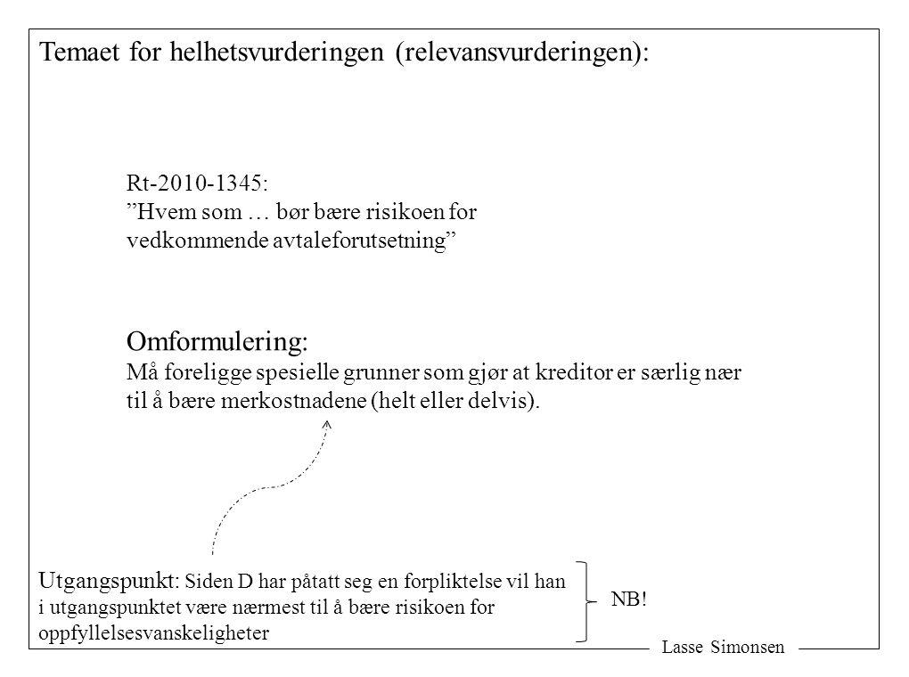 Lasse Simonsen Temaet for helhetsvurderingen (relevansvurderingen): Omformulering: Må foreligge spesielle grunner som gjør at kreditor er særlig nær t